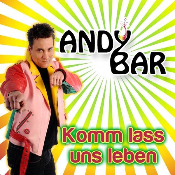 Komm Lass Uns Leben Single Von Andy Bar Bei Apple Music