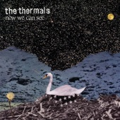 The Thermals - When We Were Alive