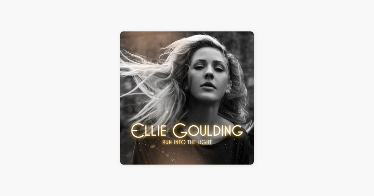 ‎Run Into the Light by Ellie Goulding on Apple Music