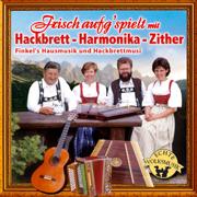 Frisch aufg'spielt mit Hackbrett-Harmonika-Zither - Finkel's Hausmusik und Hackbrettmusi - Finkel's Hausmusik und Hackbrettmusi