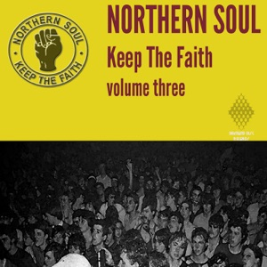 Northern Soul: Keep the Faith, Vol. 3