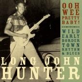 Long John Hunter - Border Town Blues
