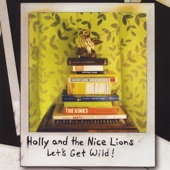 Holly and the Nice Lions - Your Mother Was Right!