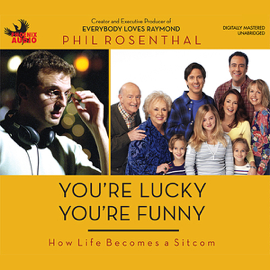 You're Lucky You're Funny: How Life Becomes a Sitcom (Unabridged) audiobook