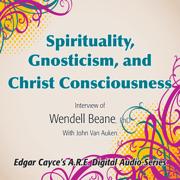 Spirituality, Gnosticism and Christ Consciousness