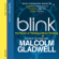 Malcolm Gladwell - Blink (Unabridged) [Unabridged Nonfiction]
