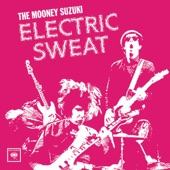 The Mooney Suzuki - Electrocuted Blues