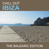 Chill Out Ibiza (The Balearic Edition)