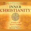 Richard Smoley - Inner Christianity: A Guide to the Esoteric Tradition (Unabridged) artwork