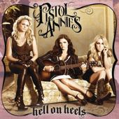 Hell On Heels-Pistol Annies