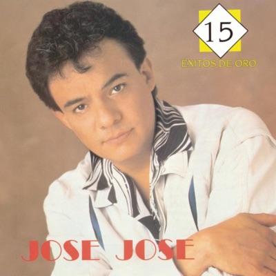 José José: 15 Éxitos de Oro - José José