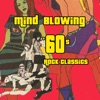 Mind Blowing '60s Rock Classics
