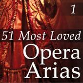 51 Most Loved Opera Arias, Vol. 1