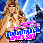 Soundtrack Apres Ski - Die Hütten Hits des Party Winters 2010 - Various Artists - Various Artists