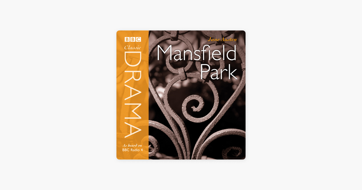 Classic Drama: Mansfield Park (Dramatised) [Abridged  Fiction] - Jane Austen