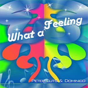 What a Feeling - EP