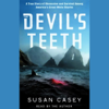 Susan Casey - The Devil's Teeth: A True Story of Obsession and Survival Among America's Great White Sharks  artwork