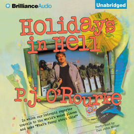Holidays in Hell: In Which Our Intrepid Reporter Travels to the World's Worst Places and Asks, 'What's Funny About This' (Unabridged) audiobook