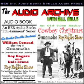 A Cowboy Christmas: Two Full Episodes of 'Gunsmoke' and 'the Roy Rogers Show', Plus Special Commentary audiobook