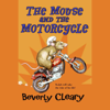 Beverly Cleary - The Mouse and the Motorcycle (Unabridged)  artwork