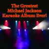The Greatest Michael Jackson Karaoke Album Ever! - The King Of Pop Players