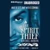The Spirit Thief (Unabridged)
