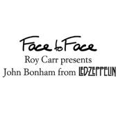 Face to Face: Roy Carr Presents John Bonham from Led Zeppelin