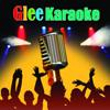 Glee Karaoke - The New Musical Cast