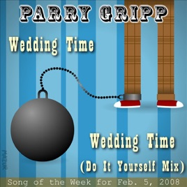 Wedding time parry gripp song of the week for february 5 2008 wedding time parry gripp song of the week for february 5 2008 single parry gripp solutioingenieria Image collections