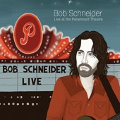 Bob Schneider - Getting Better