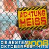 Achtung Heiss - Die besten Oktoberfest-Hits 2008 - Various Artists