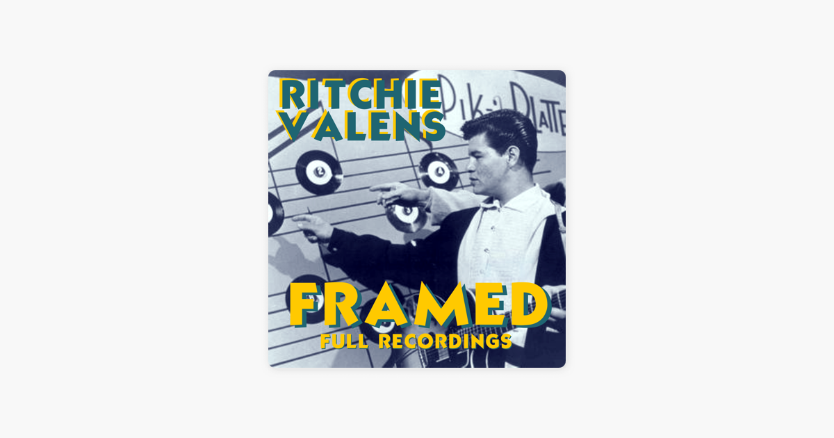 Framed - Full Recordings by Ritchie Valens on Apple Music