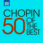 50 of the Best: Chopin - Various Artists - Various Artists