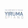 The Very Best of Yiruma: Yiruma & Piano - Yiruma