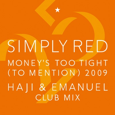 Money's Too Tight (To Mention) '09 (Haji & Emanuel Club Mix) - Simply Red