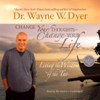 Dr. Wayne W. Dyer - Change Your Thoughts, Change Your Life: Living the Wisdom of the Tao (Unabridged) artwork