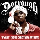 Dorrough - I Want (Hood Christmas Anthem)