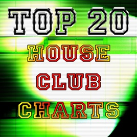 Top 20 house club charts by various artists on apple music for Top 20 house music songs