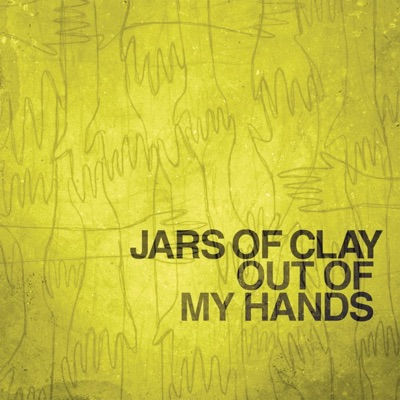 Out of My Hands - Single - Jars Of Clay