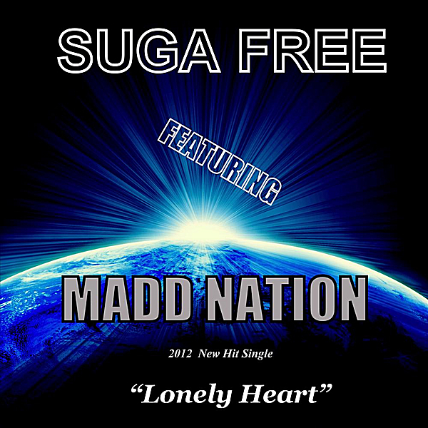 Lonely Heart (feat  Suga Free) - Single by Madd Nation