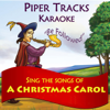 "Sing the Songs of ""A Christmas Carol"" (Karaoke) - Piper Tracks"
