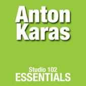 Studio 102 Essentials: Anton Karas-Anton Karas