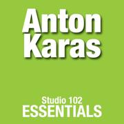 Studio 102 Essentials: Anton Karas - Anton Karas - Anton Karas