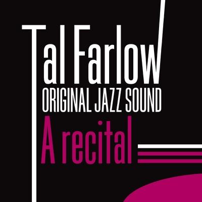 Original Jazz Sound: A Recital By Tal Farlow - Tal Farlow