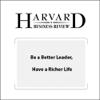 Stewart D. Friedman - Be a Better Leader, Have a Richer Life (Harvard Business Review) artwork