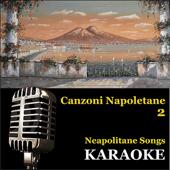 Karaoke: Neapolitan Songs / Canzoni Napoletane, Vol. 2