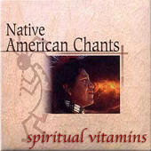 Spiritual Vitamins, Vol. 1: Native American Chants