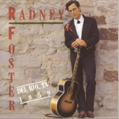 Radney Foster - Just Call Me Lonesome