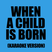 When a Child is Born (In The Style of Ill Divo)