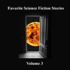Favorite Science Fiction Stories: Volume 3 (Unabridged) - Philip José Farmer, Harry Harrison, Fritz Leiber, Frank Herbert, Isaac Asimov, Arthur C. Clarke & Frederik Pohl